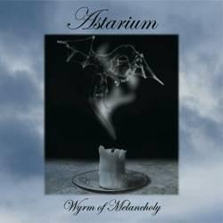 Astarium - Wyrm Of Melancholy