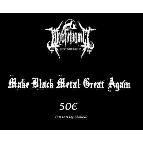Make Black Metal Great Again 50€
