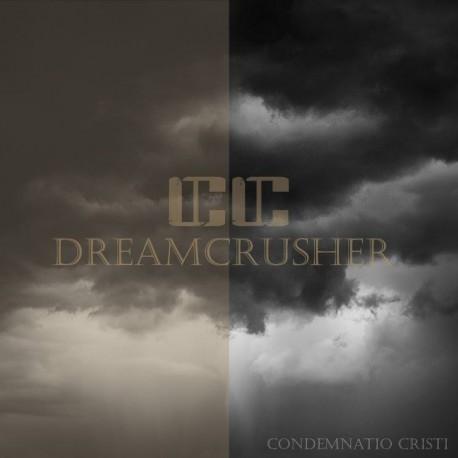 Condemnatio Cristi - Dreamcrusher
