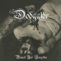 Dödgaldr - Ruined and Forgotten (Compilation)