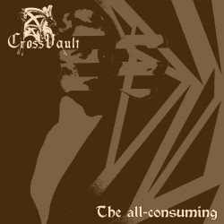 Cross Vault - The All-consuming (Digi)