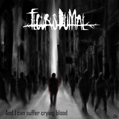 Fleurs du Mal - And I Can Suffer Crying Blood (Remastered)