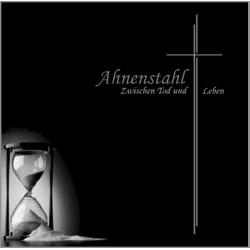 Ahnenstahl - Zwischen Tod Und Leben